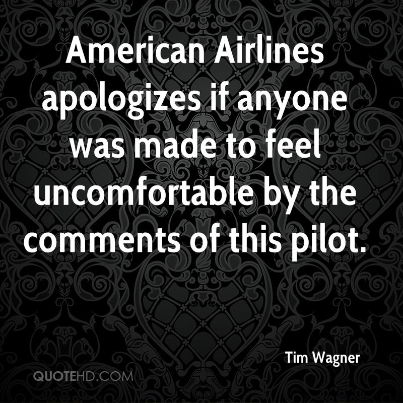 American Airlines apologizes if anyone was made to feel uncomfortable by the comments of this pilot.