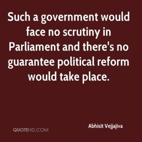 Such a government would face no scrutiny in Parliament and there's no guarantee political reform would take place.