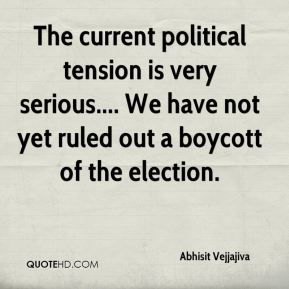 The current political tension is very serious.... We have not yet ruled out a boycott of the election.