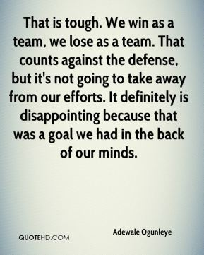 That is tough. We win as a team, we lose as a team. That counts against the defense, but it's not going to take away from our efforts. It definitely is disappointing because that was a goal we had in the back of our minds.