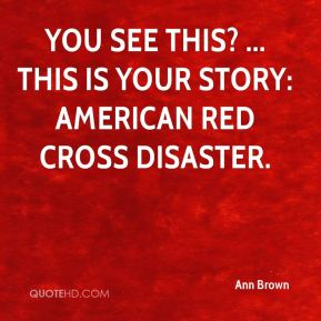 You see this? ... This is your story: American Red Cross disaster.
