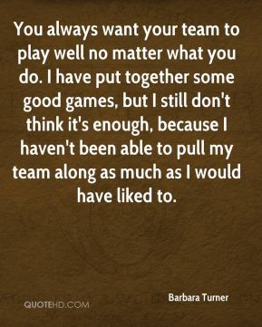 You always want your team to play well no matter what you do. I have put together some good games, but I still don't think it's enough, because I haven't been able to pull my team along as much as I would have liked to.