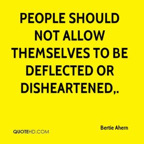 People should not allow themselves to be deflected or disheartened.