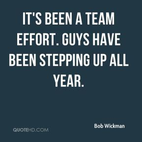 It's been a team effort. Guys have been stepping up all year.
