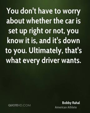 You don't have to worry about whether the car is set up right or not, you know it is, and it's down to you. Ultimately, that's what every driver wants.