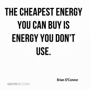 The cheapest energy you can buy is energy you don't use.