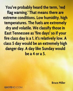 Bruce Miller - You've probably heard the term, 'red flag warning.' That means there are extreme conditions. Low humidity, high temperatures. The fuels are extremely dry and volatile. We classify those in East Tennessee as 'fire days' so if your fire class day is a 1, it's relatively low. A class 5 day would be an extremely high danger day. A day like Sunday would be a 4 or a 5.