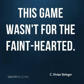 C. Vivian Stringer - This game wasn't for the faint-hearted.