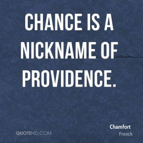 Chance is a nickname of Providence.