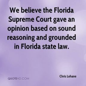 We believe the Florida Supreme Court gave an opinion based on sound reasoning and grounded in Florida state law.