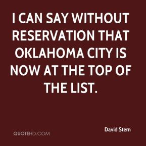 David Stern - I can say without reservation that Oklahoma City is now at the top of the list.