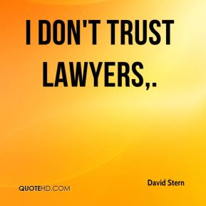 I don't trust lawyers.