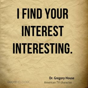 Dr. Gregory House Quotes  QuoteHD