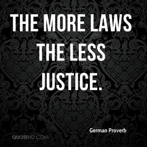 The more laws the less justice.