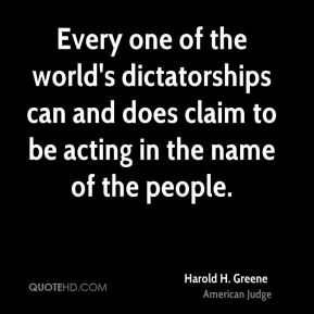 Every one of the world's dictatorships can and does claim to be acting in the name of the people.