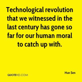 Technological revolution that we witnessed in the last century has gone so far for our human moral to catch up with.