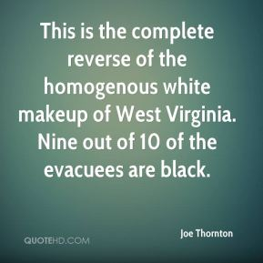 This is the complete reverse of the homogenous white makeup of West Virginia. Nine out of 10 of the evacuees are black.