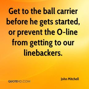 John Mitchell  - Get to the ball carrier before he gets started, or prevent the O-line from getting to our linebackers.