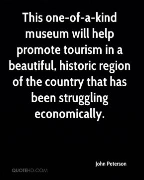 This one-of-a-kind museum will help promote tourism in a beautiful, historic region of the country that has been struggling economically.