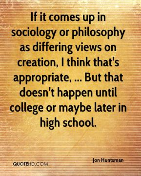 If it comes up in sociology or philosophy as differing views on creation, I think that's appropriate, ... But that doesn't happen until college or maybe later in high school.