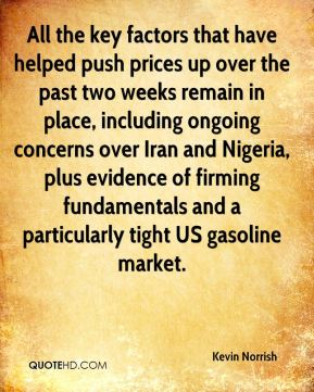 Kevin Norrish  - All the key factors that have helped push prices up over the past two weeks remain in place, including ongoing concerns over Iran and Nigeria, plus evidence of firming fundamentals and a particularly tight US gasoline market.