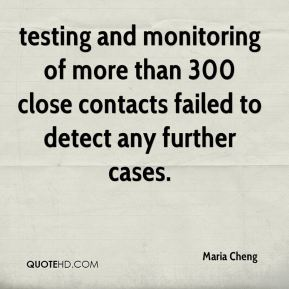 testing and monitoring of more than 300 close contacts failed to detect any further cases.