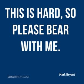 Mark Bryant  - This is hard, so please bear with me.