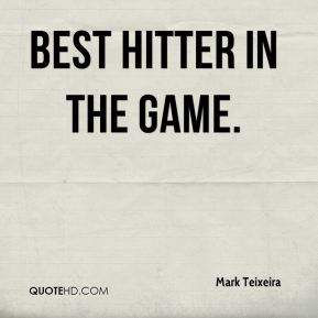 best hitter in the game.