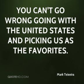 You can't go wrong going with the United States and picking us as the favorites.