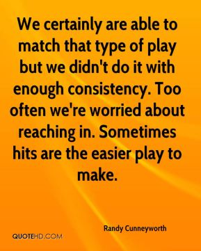 Randy Cunneyworth  - We certainly are able to match that type of play but we didn't do it with enough consistency. Too often we're worried about reaching in. Sometimes hits are the easier play to make.
