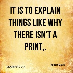 It is to explain things like why there isn't a print.