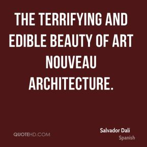 The terrifying and edible beauty of Art Nouveau architecture.