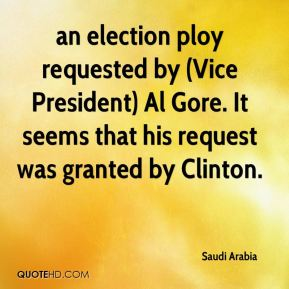 an election ploy requested by (Vice President) Al Gore. It seems that his request was granted by Clinton.