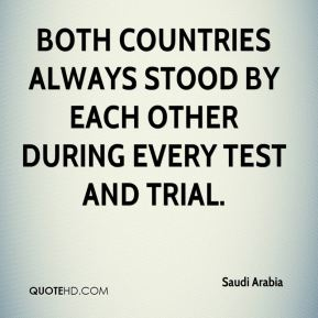 Both countries always stood by each other during every test and trial.