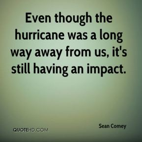 Even though the hurricane was a long way away from us, it's still having an impact.