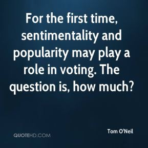 Tom O'Neil  - For the first time, sentimentality and popularity may play a role in voting. The question is, how much?