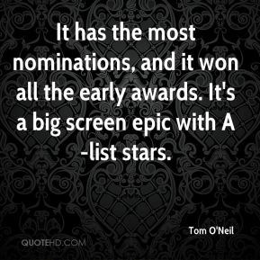 Tom O'Neil  - It has the most nominations, and it won all the early awards. It's a big screen epic with A-list stars.