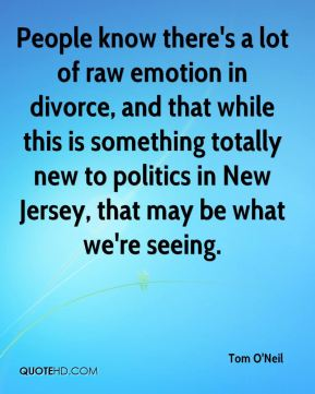 People know there's a lot of raw emotion in divorce, and that while this is something totally new to politics in New Jersey, that may be what we're seeing.