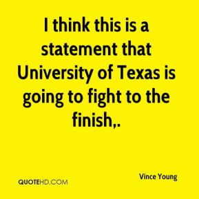 I think this is a statement that University of Texas is going to fight to the finish.