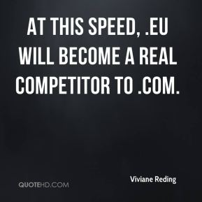 Viviane Reding  - At this speed, .eu will become a real competitor to .com.