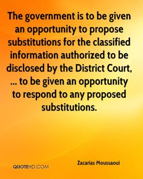 The government is to be given an opportunity to propose substitutions for the classified information authorized to be disclosed by the District Court, ... to be given an opportunity to respond to any proposed substitutions.