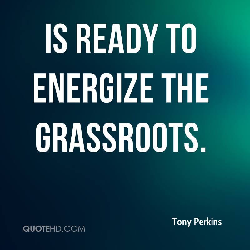 is ready to energize the grassroots.