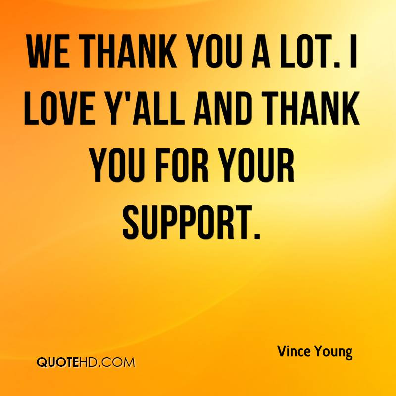 we thank you a lot i love yall and thank you for your