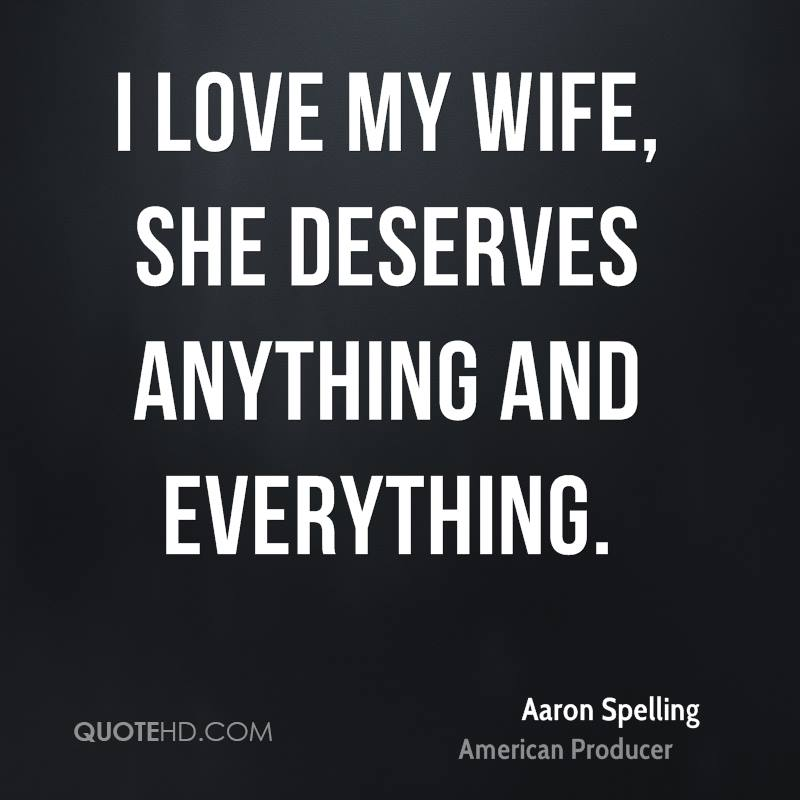 Aaron Spelling Love Quotes QuoteHD Custom Love Quotes For Wife