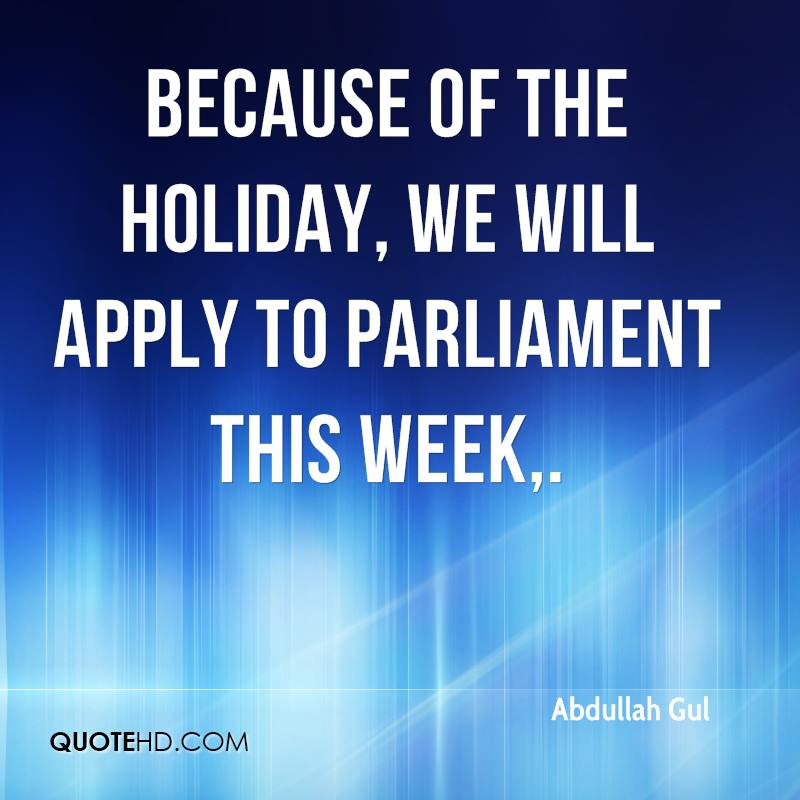 Because of the holiday, we will apply to parliament this week.
