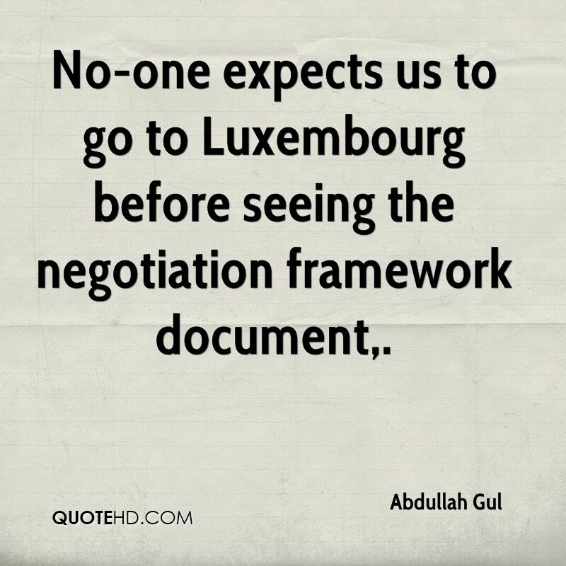 No-one expects us to go to Luxembourg before seeing the negotiation framework document.