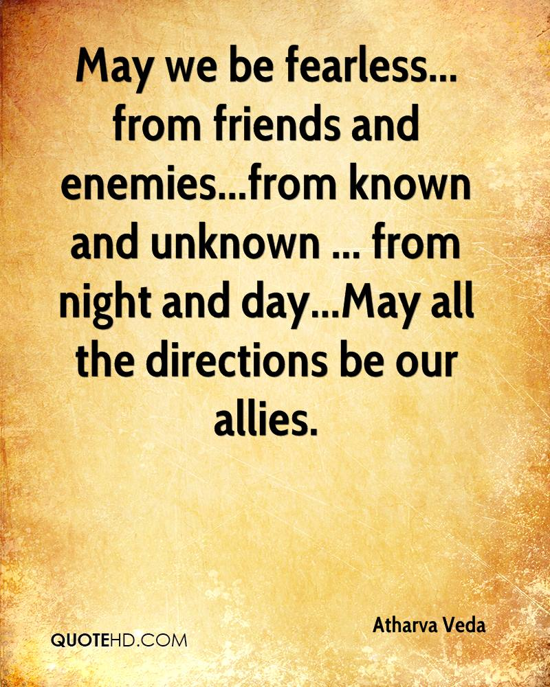 Quotes About Friends And Enemies: Atharva Veda Quotes