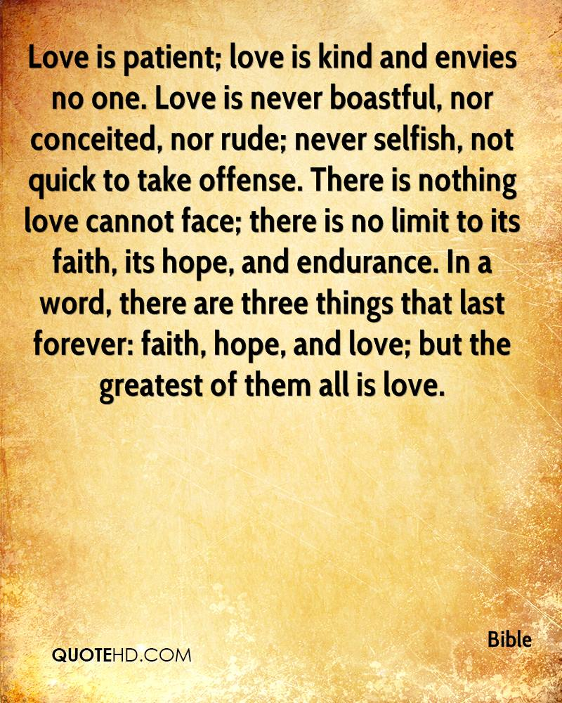 Bible Quotes. 0. Love Is Patient; Love Is Kind And Envies No One. Love Is  Never Boastful