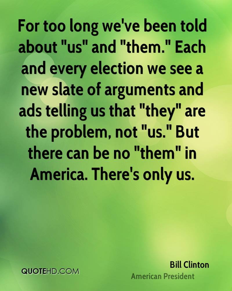Quotes About Us Bill Clinton Quotes  Quotehd