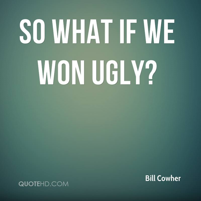So what if we won ugly?
